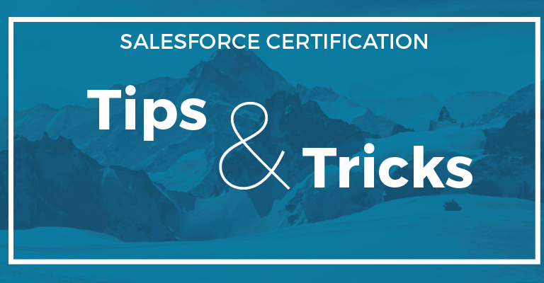 Getting Salesforce Certified Tips And Tricks Salesforce Chris