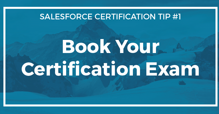 Certification Tip 1 Book Your Certification Salesforce Chris