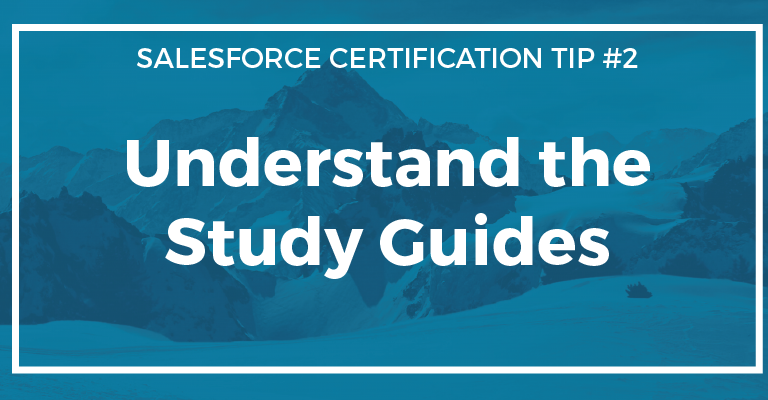 Certification Tip 2 Understand The Salesforce Study Guides