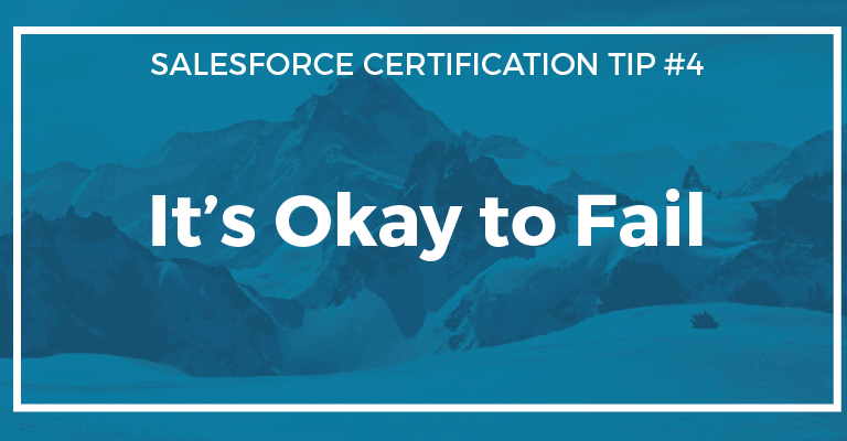 Certification Tip 4 Its Okay To Fail Salesforce Chris