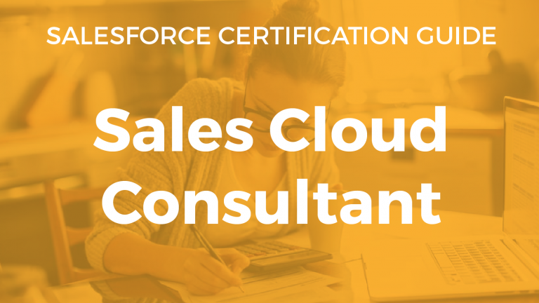 Sales Cloud Consultant Resource Guide | Salesforce Chris