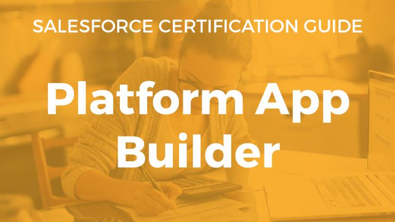Salesforce Platform App Builder Resource Guide | Salesforce