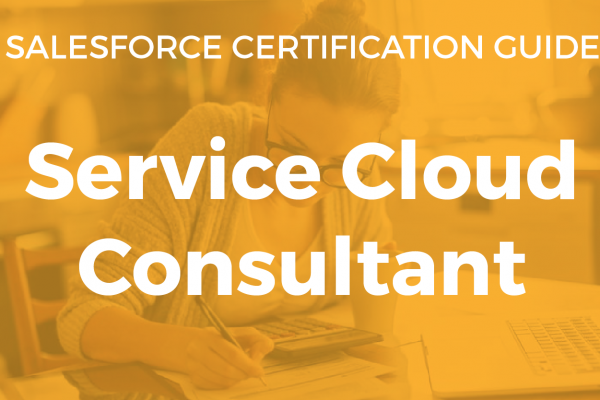Service Cloud Consultant Resource Guide