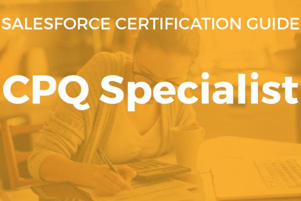 Salesforce CPQ Specialist Resource Guide