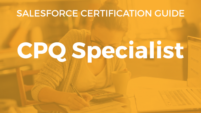 Salesforce CPQ Specialist Study Guide