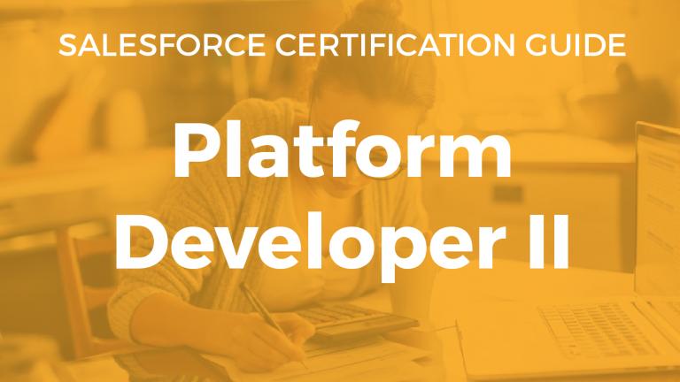 Platform Developer II Resource Guide | Salesforce Chris