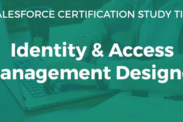 Identity and Access Management Designer Study Guide