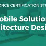 Mobile Solutions Architecture Designer
