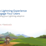 Secret to Lightning Adoption - Engage Your Users