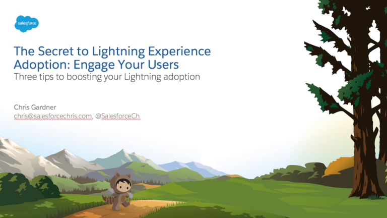Secret to Lightning Adoption - Engage Your Users