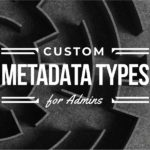 custom metadata types