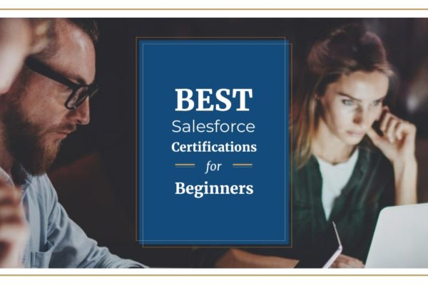 Best Salesforce Certifications for Beginners