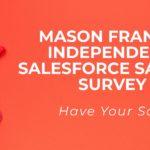 Mason Frank's Independent Salesforce Salary Survey — Have
