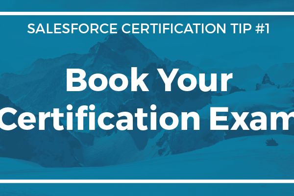 Certification Tip #1 – Book your Certification