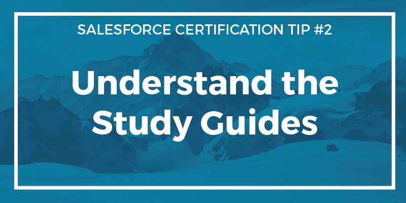 Certification Tip #2 – Understand the Salesforce Study Guides