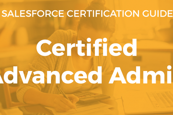 Salesforce Advanced Admin Resource Guide