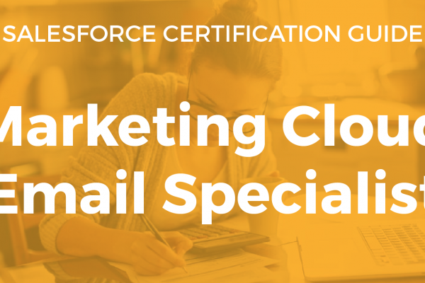Marketing Cloud Email Specialist Resource Guide