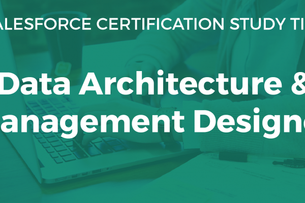 Data Architecture and Management Designer Study Guide