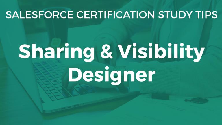 salesforce sharing and visibility designer