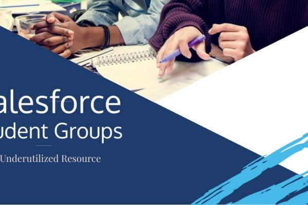 Salesforce Student Groups – An Underutilized Resource