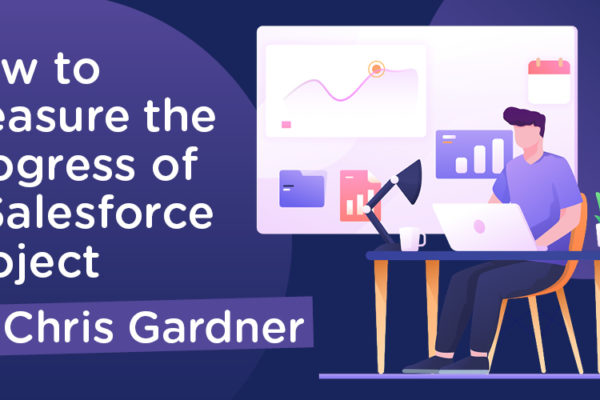 4 Key Metrics to Measure the Progress of your Salesforce Project