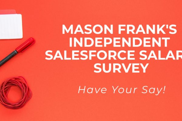 Mason Frank's Independent Salesforce Salary Survey — Have Your Say!