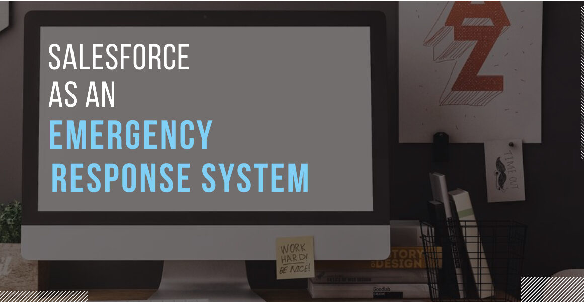 Applying Salesforce as Guiding Framework To Create an Emergency Response System