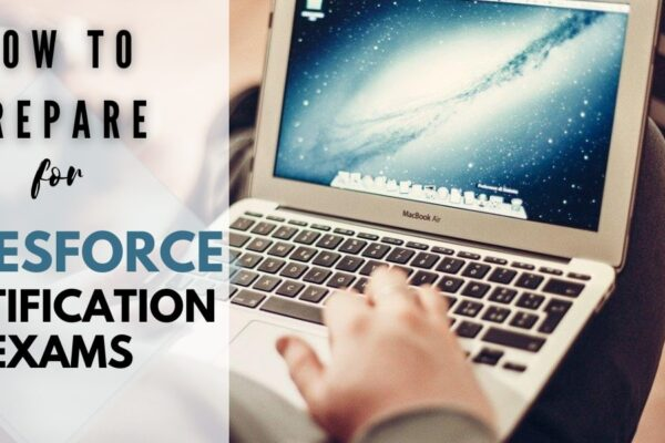 How to Prepare for Salesforce Certification Exams