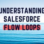 Understanding Salesforce Flow Loops