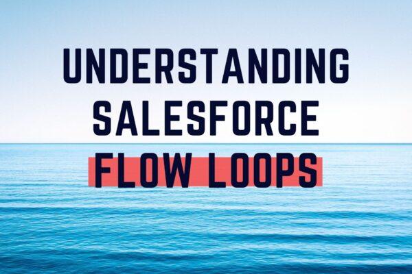 Understanding Salesforce Flow Loops