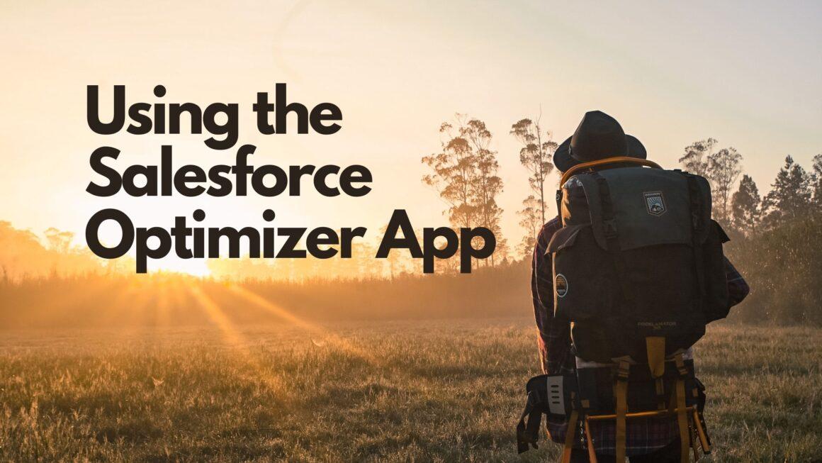 Using the Salesforce Optimizer App