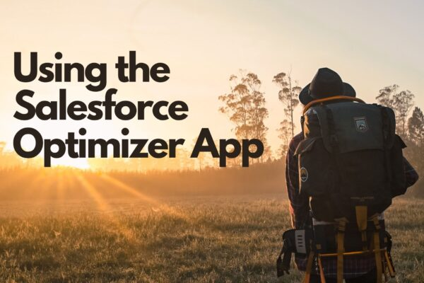 Using the Salesforce Optimizer App